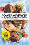 Power Air Fryer: 25 Amazing Air Fryer Recipes Without The Added Calories And Oil - Bob Scott