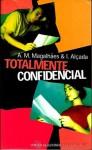 Totalmente confidencial - A.M. Magalhães, I. Alçada, Pilar del Río