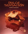 Dulce tentacion - Maria Villegas, Matthew Leighton