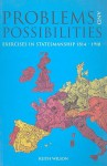 Problems and Possibilities: Exercises in Statesmanship 1814-1918 - Keith Wilson