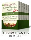 Survival Pantry Box Set: Essential Guide with New Tips on Food Storage, Preserving and Useful Ideas for Keeping Food (Survival Pantry, Survival Pantry books, survival pantry ultimate guide) - Glen White, Doris Reyes, Teresa Garcia, Dana Rice, Amy Clark