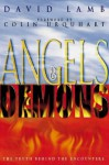 Angels and Demons: The Truth Behind the Encounters - David Lamb