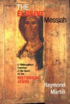 The Elusive Messiah: A Philosophical Overview Of The Quest For The Historical Jesus - Raymond Martin