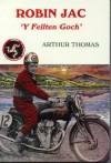 """Robin Jac: """"Y Fellten Goch"""" - Arthur Thomas"""