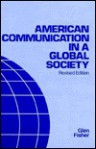 American Communication In A Global Society - Glen Fisher