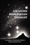 Collected Rosicrucian Thought - Michael R. Poll