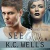See Me - K.C. Wells, Joel Leslie