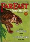 Far East Adventure Stories - Feabruary 1931 - H. Bedford-Jones