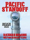 Pacific Standoff (Periscope #1): The sweeping saga of a naval family in wartime -- of the gallant men who fought in the frail and perilous submaries of the Pacific Fleet! - Richard Deming