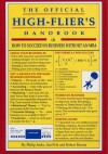 The Official High-Flier's Handbook: How to Succeed in Business Without an MBA - Philip R. Jenks, Robert Barron, Jim Fisk, Jonathan Pugh