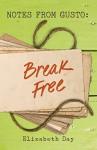 Notes from Gusto: Break Free - Elizabeth Day
