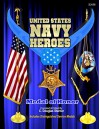 United States Navy Heroes - Volume I: Medal of Honor - C. Douglas Sterner