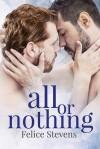All or Nothing - Felice Stevens