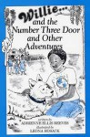 Willie-- And the Number Three Door and Other Adventures - Adrienne Ellis Reeves