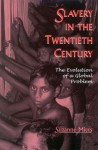 Slavery in the Twentieth Century: The Evolution of a Global Problem - Suzanne Miers