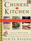 The Chinese Kitchen: A Book of Essential Ingredients with Over 200 Easy and Authentic Recipes - Deh-Ta Hsiung, Ken Hom