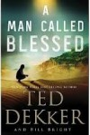 A Man Called Blessed (The Caleb Books Series) - Ted Dekker, Bill Bright