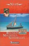 Michelin Neos Guide Reunion, Mauritius, Seychelles - Michelin Travel Publications
