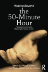 Helping Beyond the 50-Minute Hour: Therapists Involved in Meaningful Social Action - Jeffrey A. Kottler, Jon Carlson