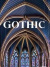 Gothic: Visual Art of the Middle Ages 1150-1500 - Bruno Klein, Rolf Toman, Achim Bednorz