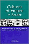 Cultures of Empire: A Reader: Colonizers in Britain and the Empire in the 19th and 20th Centuries - Catherine Hall