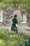 By Sadie Jones - The Uninvited Guests: A Novel (Reprint) (12.9.2012) - Sadie Jones