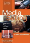 Media Selling: Television, Print, Internet, Radio - Charles Warner