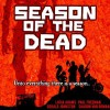 Season of the Dead - Lucia Adams, Paul Freeman, Sharon Van Orman, Gerald Johnston, Meral Mathews