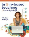 Brain-Based Teaching in the Digital Age - Marilee Sprenger