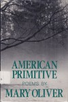 American Primitive: Poems - Mary Oliver