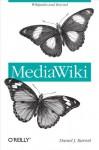 MediaWiki (Wikipedia and Beyond) - Daniel J. Barrett