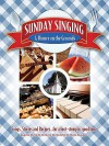 Sunday Singing and Dinner on the Grounds: P/V/G [With Sing-Along CD] - Shawnee Press, Hal Leonard Publishing Corporation