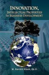 Innovation, Intellectual Properties for Business Development - M. Rashid Khan