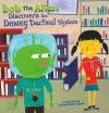 Bob the Alien Discovers the Dewey Decimal System - Sandra Donovan, Martin Haake