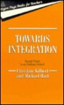Towards Integration: Special Needs in the Ordinary Classroom - Christine Gilbert, Michael H. Hart