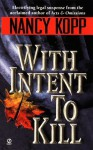 With Intent to Kill - Nancy Kopp