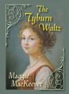 The Tyburn Waltz - Maggie Mackeever