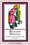 Bells and Whistles (Elizabeth, An Adventist Girl, Bk. 3) - Kay D. Rizzo, Dennis Ferree