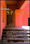 Human Spaces: Life-Enhancing Designs for Healing, Working, and Living - Barbara Crisp