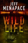 Wildlife - A Dark Thriller - Jeff Menapace