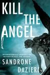 Kill the Angel - Sandrone Dazieri