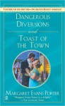 Dangerous Diversions and Toast of the Town - Margaret Evans Porter