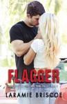 Flagger (Red Bird Trail) (Volume 1) - Laramie Briscoe