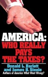 America: Who Really Pays the Taxes? - Donald L. Barlett, James B. Steele