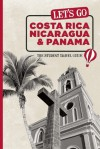 Let's Go Costa Rica, Nicaragua, and Panama: The Student Travel Guide - Let's Go Inc., Harvard Student Agencies, Inc.
