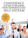 Confidence: A Guide to Building Your Confidence and Self-Esteem - Simon Jenkins