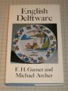 English Delftware (Monographs on Pottery & Porcelain) - Frederick Horace Garner, Michael Archer, Frederick Horace Garner