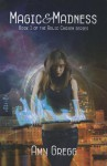 Magic & Madness: Book 1 of the Relic Chosen Series - Amy Gregg