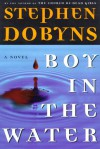 Boy in the Water - Stephen Dobyns