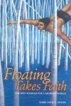 Floating Takes Faith: Ancient Wisdom for a Modern World - David J. Wolpe